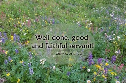 well done good and faithful servant