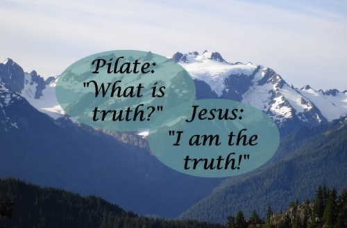 Jesus is the truth