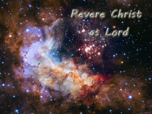 revere Christ as Lord